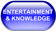 ENTERTAINMENT & KNOWLEDGE